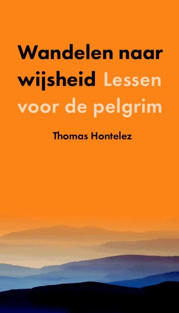 Wandelen naar Wijsheid - Thomas Hontelez